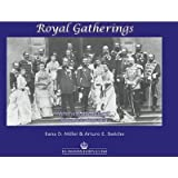 Royal Gatherings (Who is in the Picture? Volume 1: 1859-1914)
