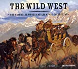 The Wild West: The Essential Western Film Music