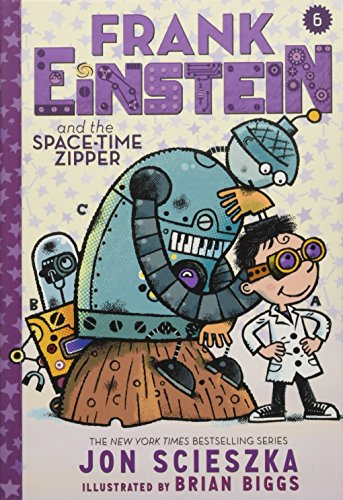 Frank Einstein and the Space-Time Zipper (Frank Einstein series #6) Time Zipper
