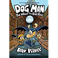 Dog Man: For Whom The Ball Rolls Hardcover