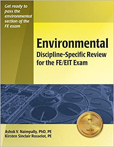 Environmental Discipline-Specific Review for the FE/EIT Exam First Edition by Ashok V. Naimpally , Kirsten Sinclair Rosselot  PDF Download