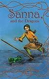 Sanna and the Dragons, Roxanna Matthews, 1434330850