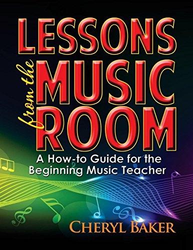Lessons From the Music Room: A How-To Guide for the Beginning Music Teacher by Made For Success Publishing