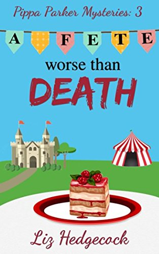 A Fete Worse Than Death (Pippa Parker Mysteries)