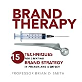 Brand Therapy: 15 Techniques for Creating Brand