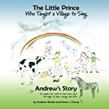 img - for The Little Prince Who Taught a Village to Sing and Andrew's Story book / textbook / text book