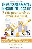 J'investis sereinement en immobilier locatif: 7 clés pour sortir du brouillard fiscal