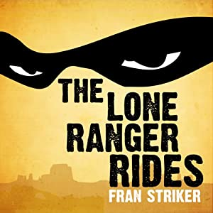 The Lone Ranger Rides Audiobook