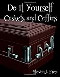 Do it Yourself Caskets and Coffins