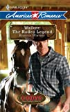 Walker: the Rodeo Legend, Rebecca Winters, 0373753144