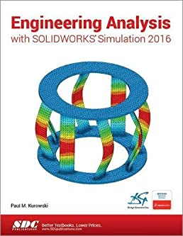engineering analysis with solidworks simulation 2016 paul kurowski rh amazon com solidworks simulation theory manual solidworks simulation theory manual
