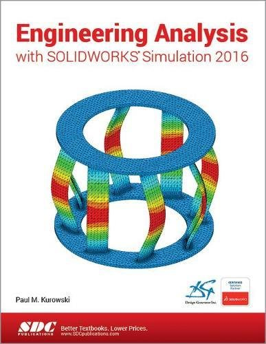 Engineering Analysis with SOLIDWORKS Simulation 2016 by SDC Publications