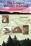 The Longest Wooden Railroad, David Hascall, 0982444184