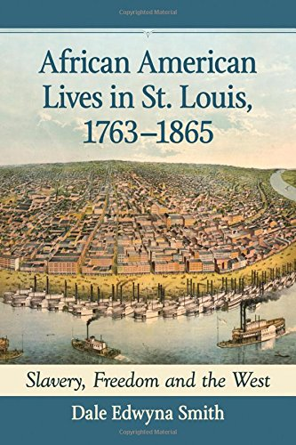 Search : African American Lives in St. Louis, 1763-1865: Slavery, Freedom and the West