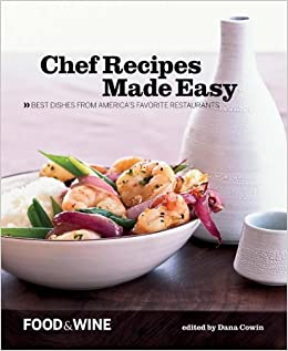 Food wine chef recipes made easy food wine 9781932624403 food wine chef recipes made easy food wine 9781932624403 amazon books forumfinder Image collections