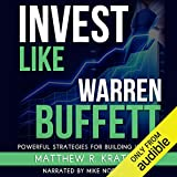 Invest Like Warren Buffett: Powerful Strategies for Building Wealth