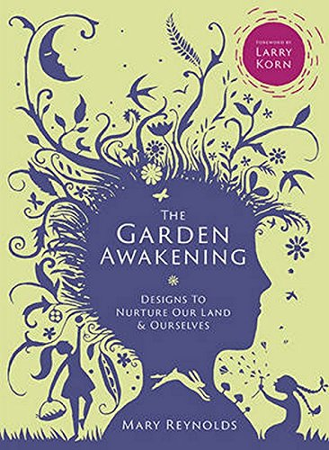 Cheap  The Garden Awakening: Designs to Nurture Our Land and Ourselves