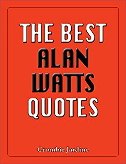 The best alan watts quotes kindle edition by crombie jardine the best alan watts quotes by jardine crombie fandeluxe Images