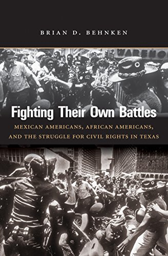 Search : Fighting Their Own Battles: Mexican Americans, African Americans, and the Struggle for Civil Rights in Texas