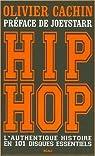 Hip Hop : L'authentique histoire en 101 disques essentiels par Cachin