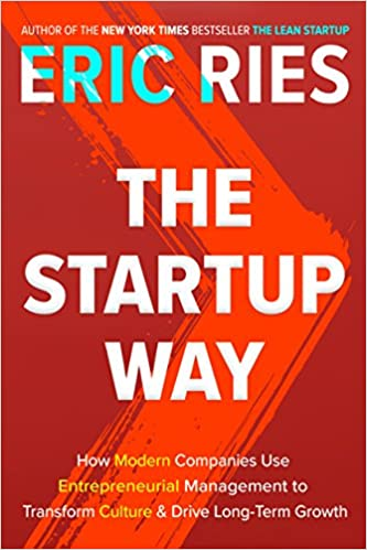The startup way how modern companies use entrepreneurial management the startup way how modern companies use entrepreneurial management to transform culture and drive long term growth eric ries 9781101903209 books malvernweather Image collections