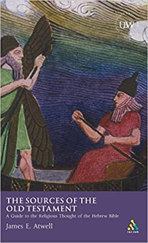 The Sources of the Old Testament: A Guide to the Religious Thought of the Hebrew Bible (Understanding the Bible and Its World)
