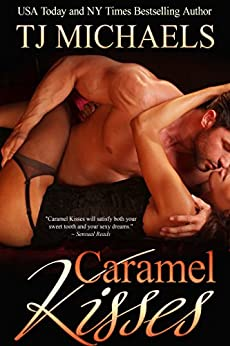 Caramel Kisses by [Michaels, T.J.]