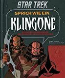 Star Trek - Sprich wie ein Klingone, Buch mit Soundkonsole: Essenzielle Phrasen für den intergalaktischen Reisenden