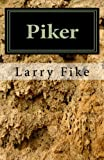 img - for Piker: A Memoir of Child Abuse, Academic Disillusionment, and Familial Redemption book / textbook / text book