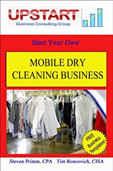 Mobile Dry Cleaning Business by [Primm, Steven, Roncevich, Tim]