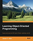 Learning Object-Oriented Programming: Explore and crack the OOP code in Python, JavaScript, and C#
