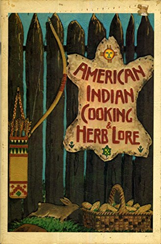 American Indian Cooking and Herb Lore by Thomas B. Underwood