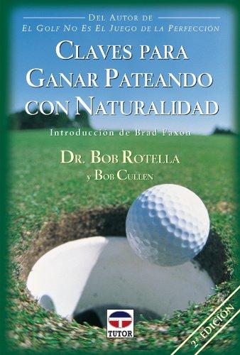 Descargar Libro Claves Para Ganar Pateando Con Naturalidad Bob Rotella