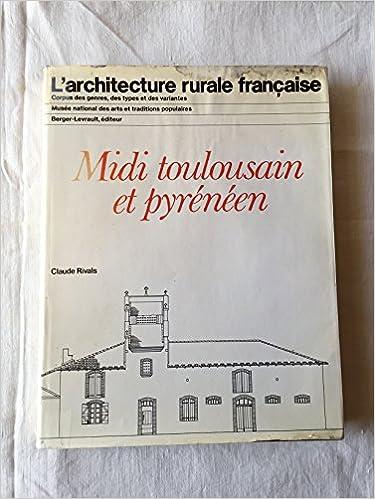 Livres Midi toulousain et pyrénéen (L'Architecture rurale française) pdf ebook