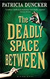 The Deadly Space Between: Reissued