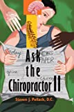 Ask the Chiropractor II, Steven Pollack, 0595373666