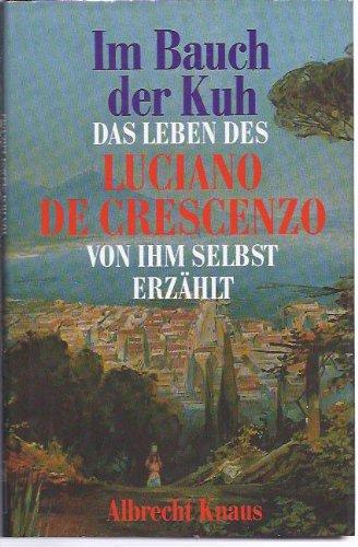 Im Bauch der Kuh. Das Leben des Luciano De Crescenzo von ihm selbst erzählt