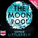 The Moon Pool | Sophie Littlefield