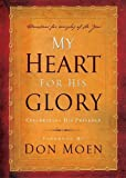 My Heart for His Glory, Don Moen, 1591454859