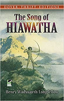 the song of hiawatha dover thrift editions henry wadsworth the song of hiawatha dover thrift editions