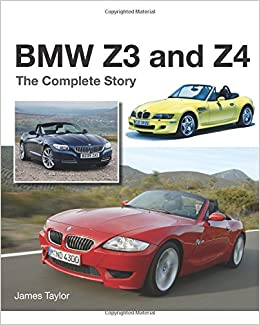 Bmw Z3 And Z4 The Complete Story James Taylor 9781785002762