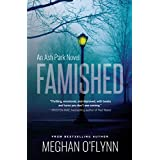 Famished: An Ash Park Novel (Volume 1)