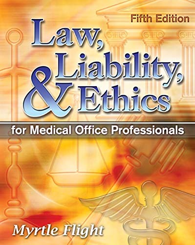 Law, Liability, and Ethics for Medical Office Professionals (Law, Liability, and Ethics Fior Medical Office Professional