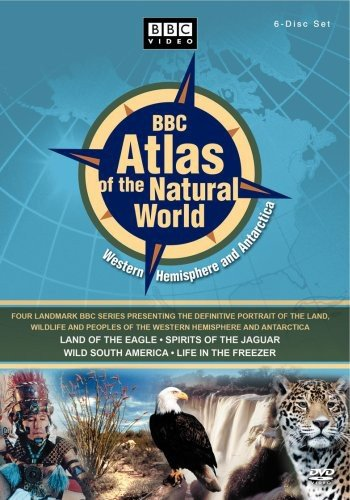 Hemisphere Collection - BBC Atlas of the Natural World - Western Hemisphere and Anarctica (Land of the Eagle / Spirits of the Jaguar / Wild South America / Life in the Freezer)