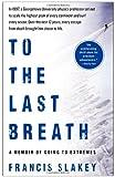 To the Last Breath, Francis Slakey, 1439198969