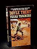 Texas Trackers, Doyle Trent, 082173850X