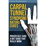 Carpal Tunnel Syndrome Natural Cures: Proven Self-Care Guide & Diet That Really Work (Top Rated 30-min Series)