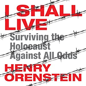 Surviving the Holocaust Against All Odds - Henry Orenstein