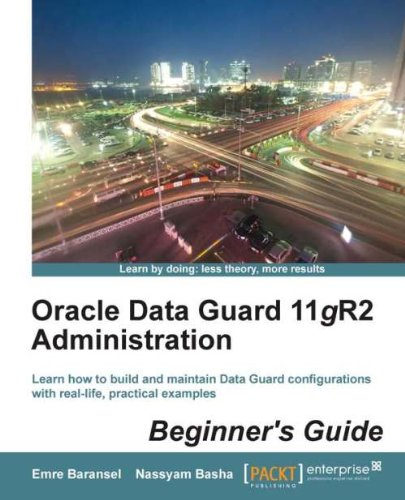 Oracle Data Guard 11gR2 Administration Beginner's Guide Pdf