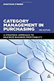 img - for Category Management in Purchasing: A Strategic Approach to Maximize Business Profitability by Jonathan O'Brien (2015-10-28) book / textbook / text book